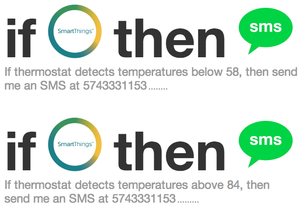 "IFTTT Channel Recipes - These are two recipes I setup that will notify me via cellphone text message if the interior home temperature ""Rises above our highest Heating or Cooling Setpoints"" or ""Dips below our lowest Heating or Cooling Setpoints"""