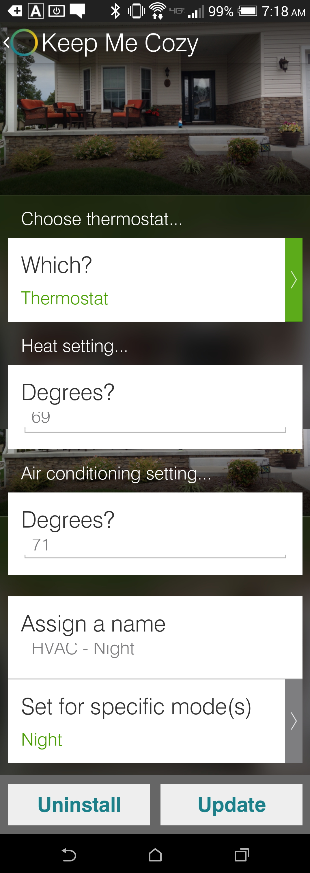 "Smartthings ""Keep Me Cozy"" App - Configured as ""HVAC - Night"".  When Smartthings home hub is set to ""Night"" mode, this app fires, setting our HVAC Night Time Setpoints"